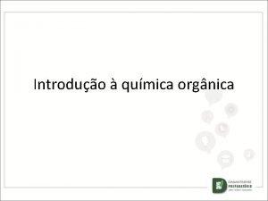 Introduo qumica orgnica Introduo Qumica Orgnica Os compostos