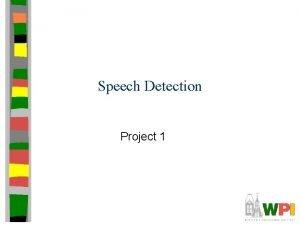 Speech Detection Project 1 Outline Motivation Problem Statement
