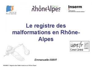Le registre des malformations en Rhne Alpes Emmanuelle