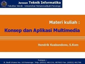 Jurusan Teknik Informatika Fakultas Teknik Universitas Muhammadiyah Ponorogo