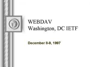 WEBDAV Washington DC IETF December 8 9 1997