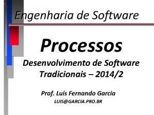 Engenharia de Software Processos Desenvolvimento de Software Tradicionais