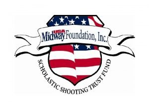 Mission The Midway USA Foundation exists solely to