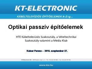 Optikai passzv ptelemek HTE Kbeltelevzis Szakosztly a Vteltechnikai