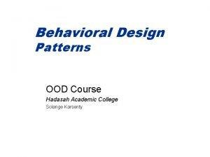 Behavioral Design Patterns OOD Course Hadasah Academic College