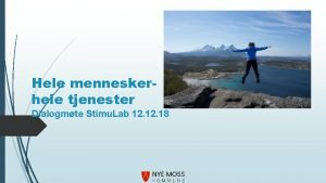 Hele menneskerhele tjenester Dialogmte Stimu Lab 12 18