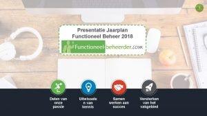 1 Presentatie Jaarplan Functioneel Beheer 2018 Delen van