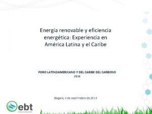 Energa renovable y eficiencia energtica Experiencia en Amrica