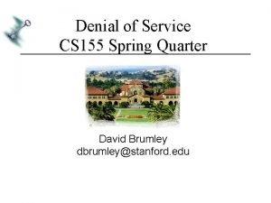 Denial of Service CS 155 Spring Quarter David