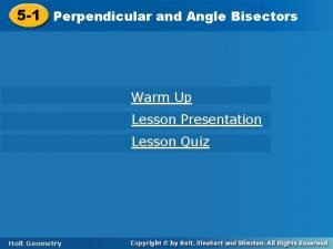 and Angle Bisectors 5 1 Perpendicular and Angle