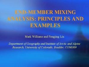 ENDMEMBER MIXING ANALYSIS PRINCIPLES AND EXAMPLES Mark Williams