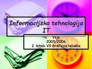 Informacijska tehnologija IT Vaje 20052006 2 letnik VS