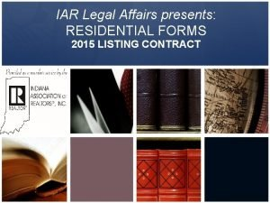 IAR Legal Affairs presents RESIDENTIAL FORMS 2015 LISTING