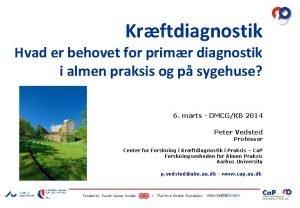 Krftdiagnostik Hvad er behovet for primr diagnostik i