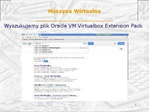 Maszyna Wirtualna Wyszukujemy plik Oracle VM Virtualbox Extension