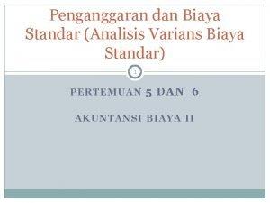 Penganggaran dan Biaya Standar Analisis Varians Biaya Standar