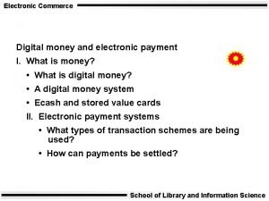 Electronic Commerce Digital money and electronic payment I