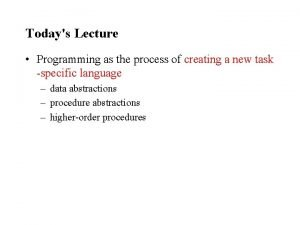 Todays Lecture Programming as the process of creating