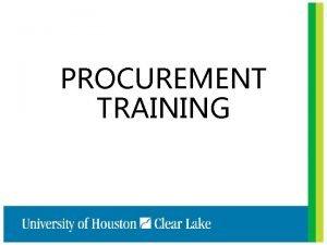 PROCUREMENT TRAINING Procurement Department Debra Carpenter Executive Director
