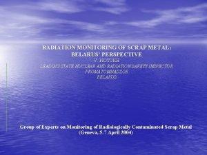 RADIATION MONITORING OF SCRAP METAL BELARUS PERSPECTIVE V