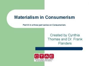 Materialism in Consumerism Part III in a three
