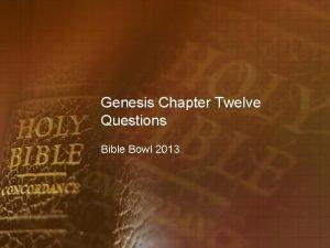 Genesis Chapter Twelve Questions Bible Bowl 2013 Genesis