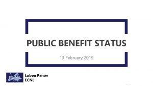 PUBLIC BENEFIT STATUS 13 February 2019 Luben Panov