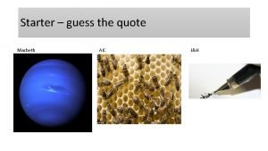 Starter guess the quote Macbeth AIC JH Starter