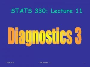 STATS 330 Lecture 11 11282020 330 lecture 11