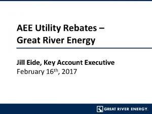 AEE Utility Rebates Great River Energy Jill Eide