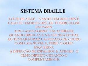 SISTEMA BRAILLE LOUIS BRAILLE NASCEU EM 04011809 E
