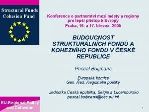 Structural Funds Cohesion Fund Konference o partnerstv mezi