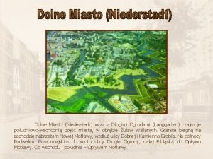 Dolne Miasto Niederstadt wraz z Dugimi Ogrodami Langgarten