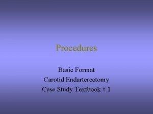 Procedures Basic Format Carotid Endarterectomy Case Study Textbook