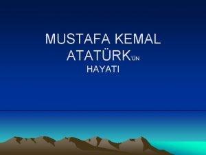MUSTAFA KEMAL ATATRK N HAYATI Atatrk bin sekiz