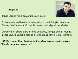 Biografa David Lozano naci en Zaragoza en 1974