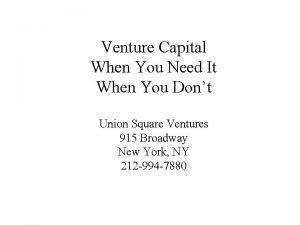 Venture Capital When You Need It When You