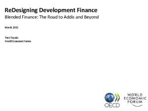 Re Designing Development Finance Blended Finance The Road