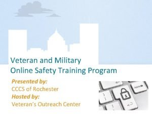 Veteran and Military Online Safety Training Program Presented
