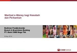 Manfaat eMoney bagi Nasabah dan Perbankan Budiman Poedjirahardjo