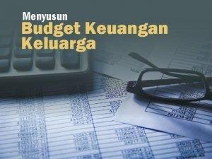 Menyusun Budget Keuangan Keluarga Apa itu budgeting Budgeting