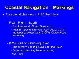 Coastal Navigation Markings For coastal channels in USA