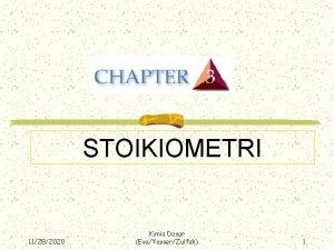 STOIKIOMETRI 11282020 Kimia Dasar EvaYasserZulfah 1 STOIKIOMETRI Tujuan