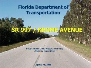 Florida Department of Transportation SR 997 KROME AVENUE