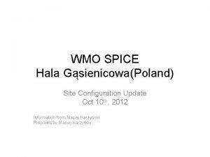 WMO SPICE Hala GsienicowaPoland Site Configuration Update Oct