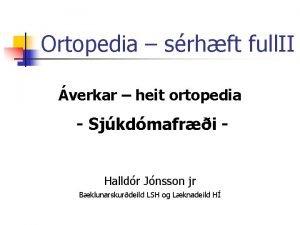 Ortopedia srhft full II verkar heit ortopedia Sjkdmafri