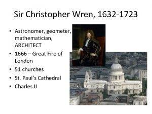 Sir Christopher Wren 1632 1723 Astronomer geometer mathematician