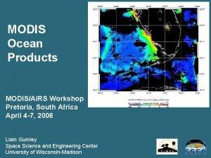 MODIS Ocean Products MODISAIRS Workshop Pretoria South Africa