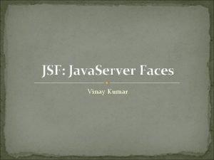 JSF Java Server Faces Vinay Kumar Session Schedule
