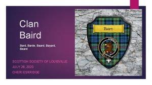 Clan Baird Bard Barde Baard Bayard Beard SCOTTISH